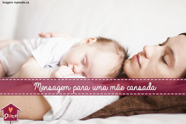 5 Mensagens Para Uma Mãe Cansada Diiirce