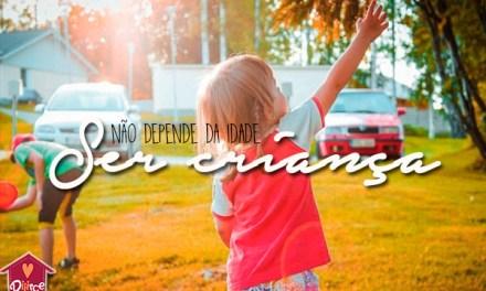 Ser criança é o melhor que podemos fazer pelos nossos filhos