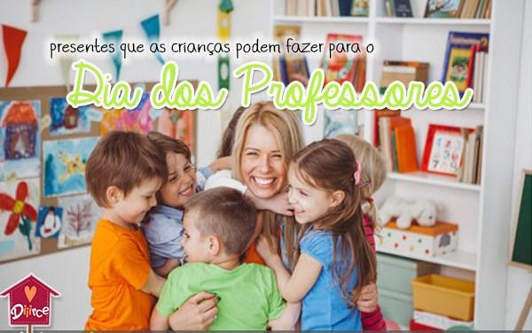 Presentes de dia dos professores feitos pelas crianças