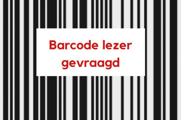Barcode lezer gevraagd