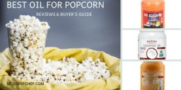 Top-14 Best Oils for Popcorn Making 2020