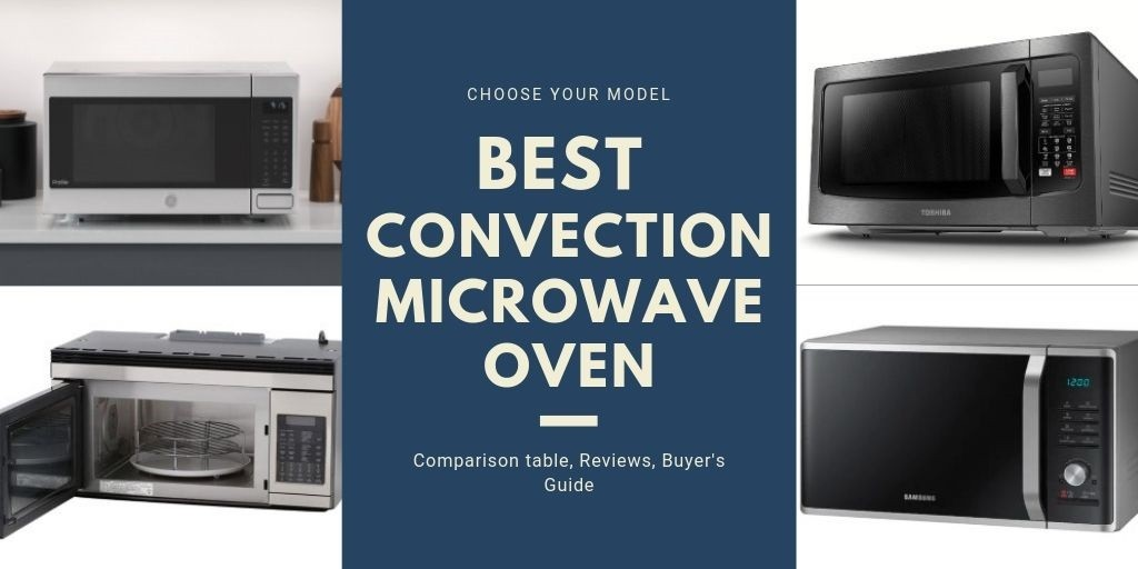 Best Convection Microwave Oven In 2020 Reviews And Buyer