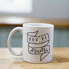 original_you-ve-got-this-mama-mug-dilly-and-the-boo-mothers-day-gift-guide-2017