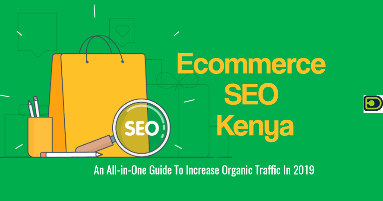 Ecommerce SEO Kenya - How To Drive Organic Traffic in 2019 [GUIDE]