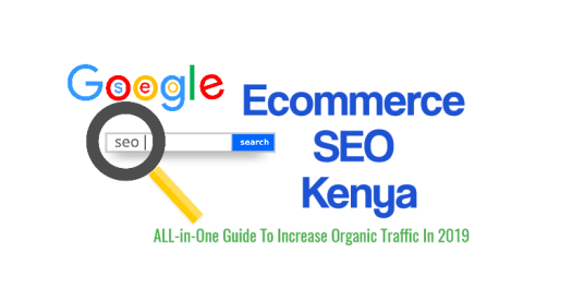 ecommerce seo kenya-guide to increase organic traffic to ecommerce website
