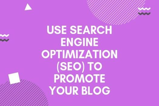 Use Search Engine Optimization (SEO) To Promote Your Blog in kenya
