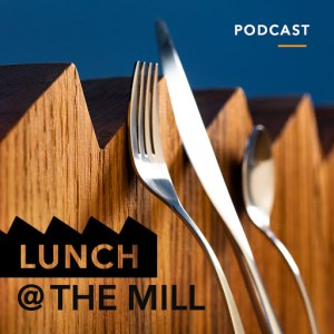Lunch at The Mill podcast
