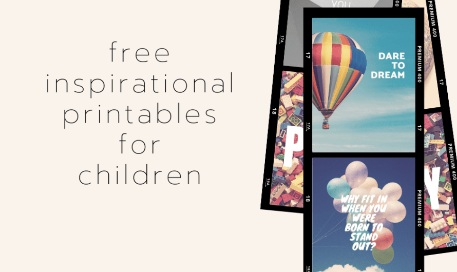 5 Printable Inspirational Quotes for Children, All Free to Download