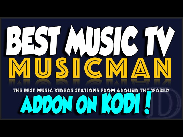 Best Music IPTV / Live TV Channels KODI Addon Musicman!!!