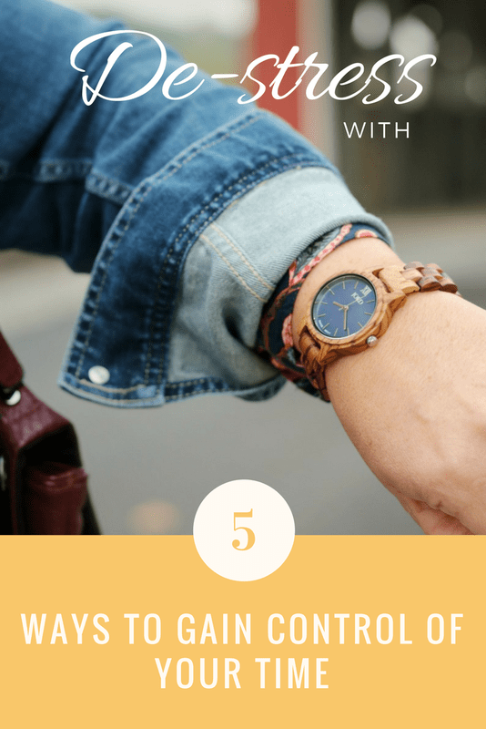 De-Stress | 5 Ways to Gain Control of Your Time | Time Management