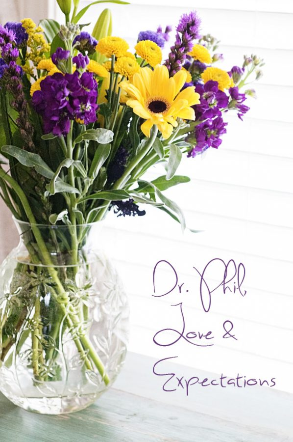 Dr Phil Love And ExpectationsRamblings On Valentines