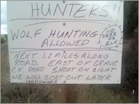 Hunters! Wolf hunting allowed. No deer or elk. Next 1.2 miles along road. East of Grave Ck. Road. Shoot on sight, we will sort out later.