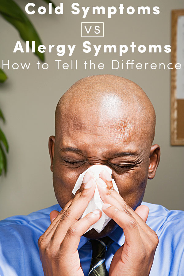 It's difficult to tell whether your runny, congested nose is allergies or cold. You treat them the same but one is contagious and the other isn't. Here's how you tell the difference...