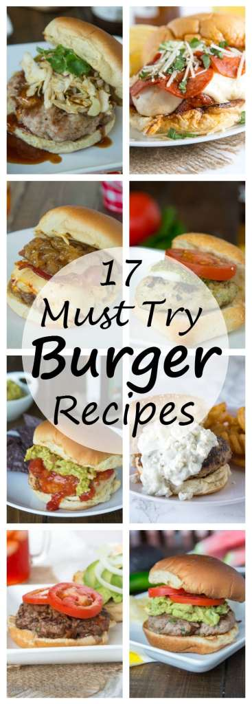 17 Must Try Burger Recipes for summer. Break out of the plain cheeseburger and try one of these delicious burgers. Pork, chicken, turkey and beef. Never get bored with burgers again!