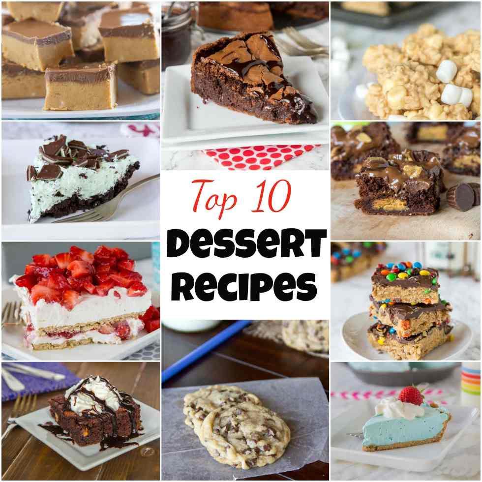 Top 10 Dessert Recipes you can find here on Dinners, Dishes, and Desserts - brownies, pie, cookies, cake, fudge and more!