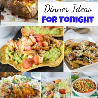 Dinner Ideas for Tonight - looking for something you can make tonight?  Don't have a plan, don't have a lot of time or stuff prepped?  Here are 25 great dinner ideas you can make with no planning ahead!  #dinner #dinnerideas #dinnertime #dinnerrecipes #recipes