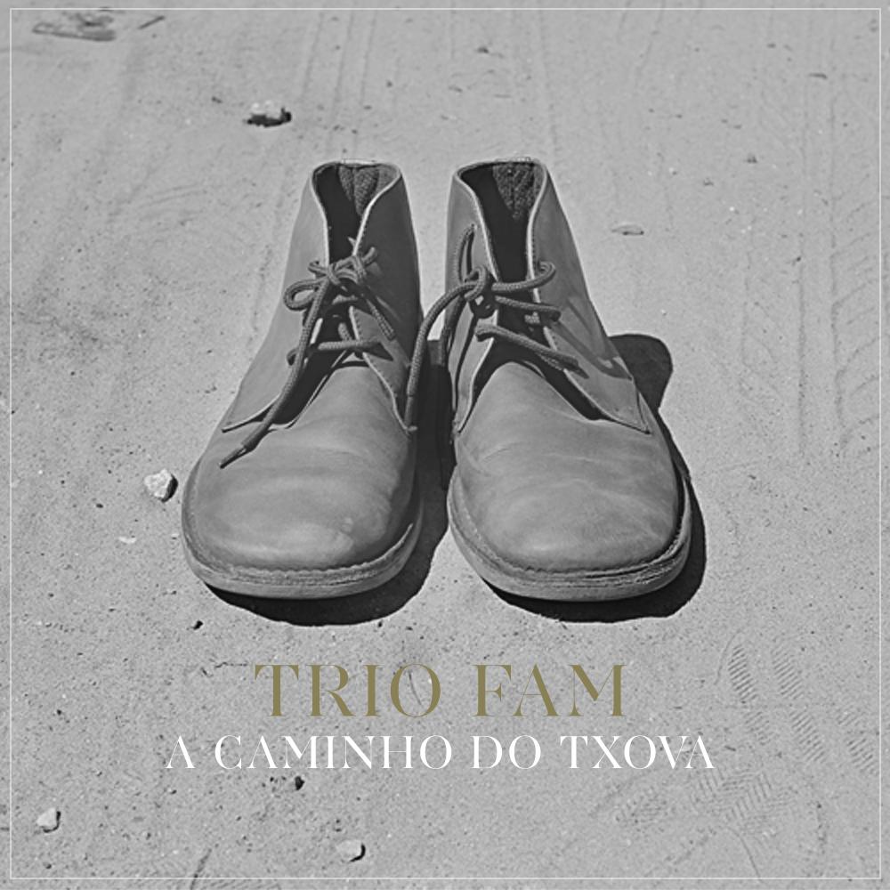 TrioFam - A Caminho Do Txova
