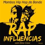 Rap Influências com Dino Cross (Podcast)