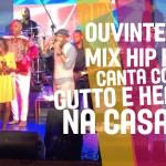 Ouvinte do Mix Hip Hop subiu ao palco e cantou com Gutto e Heavy C