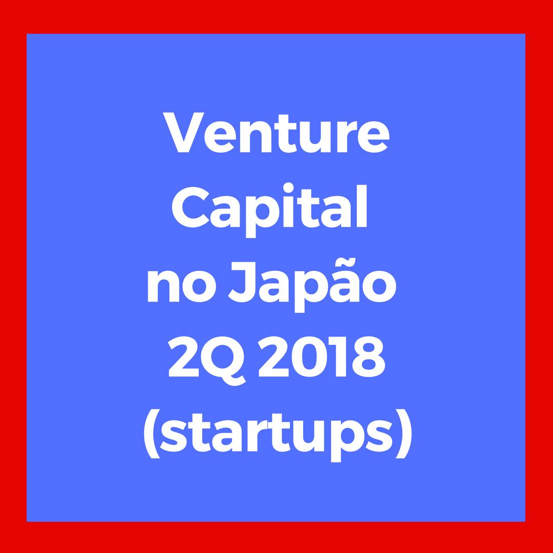 VC no Japao 2Q 2018 startups