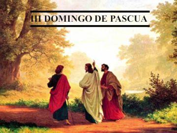 III Domingo de Pascua A