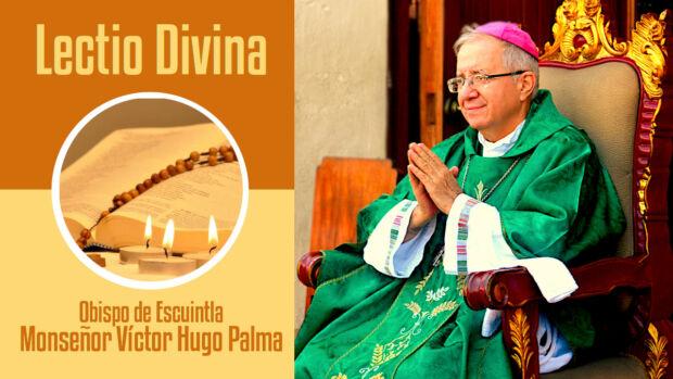 Lectio Divina de hoy - Monseñor Víctor Hugo Palma
