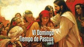 VI Domingo de Pascua B