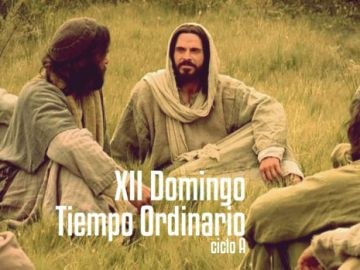 XII Domingo Ordinario A