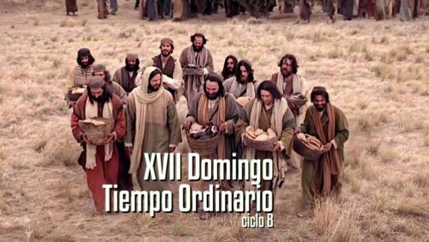 XVII Domingo del Tiempo Ordinario