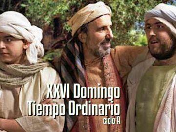 XXVI Domingo del Tiempo Ordinario A