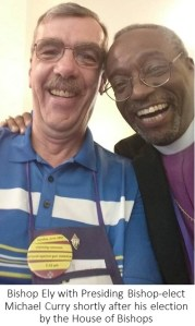 Bishop Ely with Presiding Bishop elect Michael Curry shortly