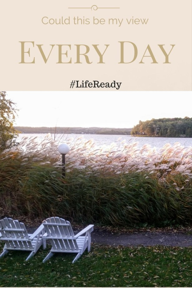 I want this to be my view everyday . Manulife gives tips on being#LifeReady