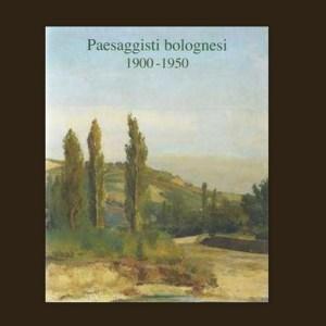 Catalogo 8 * Paesaggisti bolognesi, 1900 – 1950
