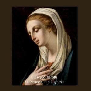 Catalogo 9 * Giuseppe Varotti e il Settecento bolognese