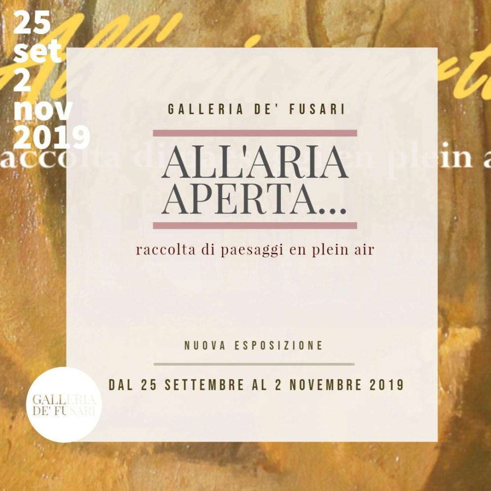 ALL'ARIA APERTA... raccolta di paesaggi en plein air | Galleria de' Fusari * Nuova Esposizione | Dal 25 Settembre al 2 Novembre 2019