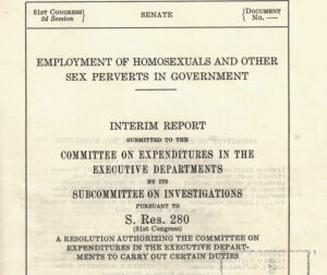 """Cover of interim report on """"Employment on Homosexuals and Other Perverts in Government"""" submitted to the Committee on Expenditures at the Executive Department."""