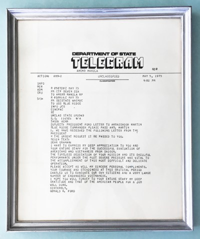 A framed copy of this personal message sent on May 5, 1975 from President Ford to Ambassador Graham Martin