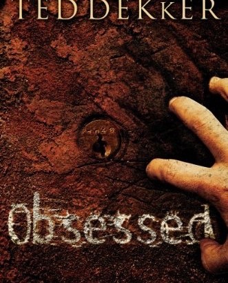 """Obsessed"" by Ted Dekker - Book Review"