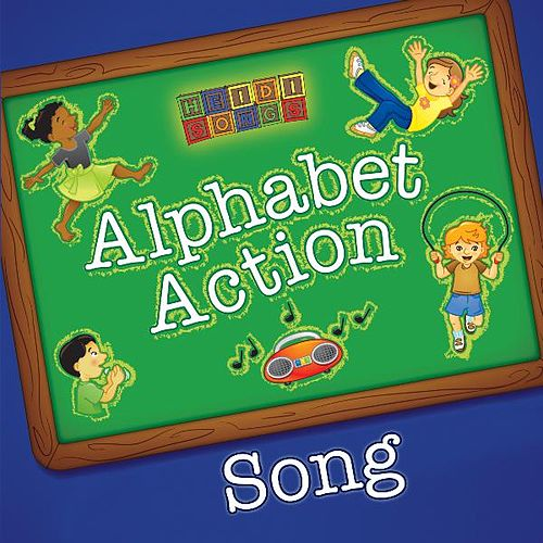 Alphabet Action Song By Heidi Butkus