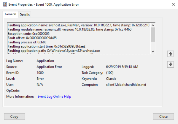 "Always On VPN RasMan Errors in Windows 10 1903 Administrators may find that Windows 10 Always On VPN connections fail after deploying or upgrading to Windows 10 1903. Always On VPN connections continue to work for Windows 10 1809 and earlier clients. RasMan Event Log Errors When this occurs, the application event log contains an error with Event ID 1000 that includes the following information. ""Faulting application name: svchost.exe_RasMan…"", ""Faulting module name: rasmans.dll"", and ""Exception code: 0xc0000005"" Root Cause RasMan failures can occur in Windows 10 1903 clients when telemetry is disabled via group policy or the registry. Microsoft has identified the issue and is currently working on a fix. Workaround As a temporary workaround to restore Always On VPN connectivity, enable telemetry on Windows 10 1903 using Active Directory or local group policy, the local registry, or PowerShell. Group Policy Create a new GPO or edit an existing one by opening the group policy management console (gpmc.msc) and performing the following steps. 1. Expand Computer Configuration > Administrative Templates > Windows Components > Data Collection and Preview Builds 2. Double-Click Allow Telemetry. 3. Select Enabled. 4. Choose 1-Basic, 2-Enhanced, or 3-Full (do not select 0-Security). 5. Click Ok. Registry Telemetry can also be enabled locally by opening the registry editor (regedit.exe) and modifying the following registry setting. HKLM\SOFTWARE\Policies\Microsoft\Windows\DataCollection\AllowTelemetry DWORD = 1 Note: The AllowTelemetry value can be removed entirely, if desired. PowerShell PowerShell can also be used modify or remove the AllowTelemetry value on Windows 10 1903 clients. Run the following PowerShell command to update the AllowTelemetry setting. New-ItemProperty -Path 'HKLM:\SOFTWARE\Policies\Microsoft\Windows\DataCollection\' -Name AllowTelemetry -PropertyType DWORD -Value 1 -Force Optionally, run the following PowerShell command to remove the AllowTelemetry setting entirely. Remove-ItemProperty -Path 'HKLM:\SOFTWARE\Policies\Microsoft\Windows\DataCollection\' -Name AllowTelemetry Restart Required Once these changes have been made, restart the client and test the Always On VPN connection. Additional Information asdf"