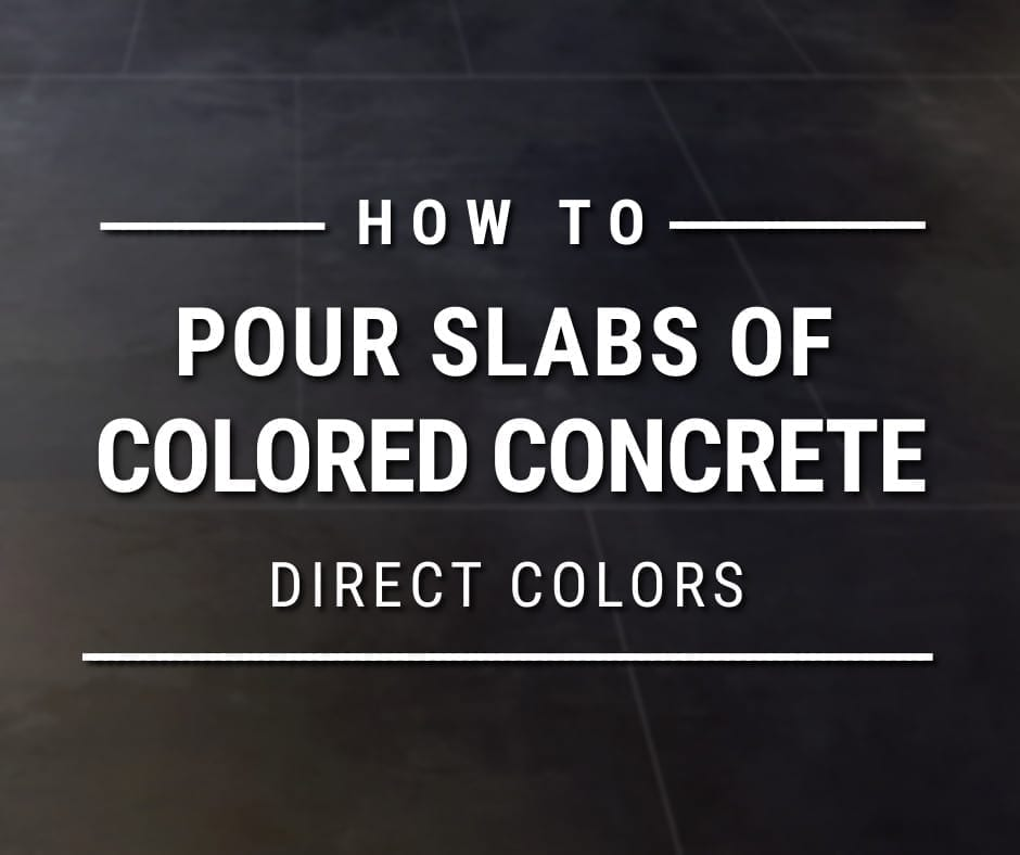 Add Pigment to Concrete Slabs