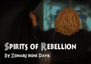 Spirits of Rebellion: Black Cinema from UCLA directed by Zeinabu irene Davis