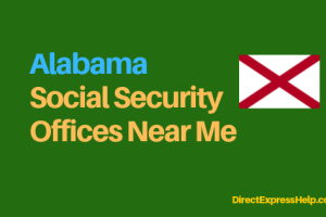 """""""Alabama Social Security Office Locations and Phone Number"""""""
