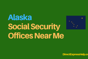 """Alaska Social Security Office Locations and Phone Number"""