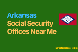 """Arkansas Social Security Office Locations and Phone Number"""