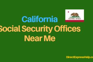 """""""California Social Security Office Locations and Phone Number"""""""