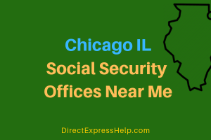 Chicago IL Social Security Offices Near Me
