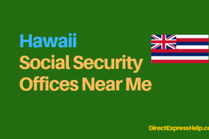 """Hawaii Social Security Office Locations and Phone Number"""