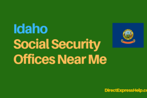 """Idaho Social Security Office Locations and Phone Number"""