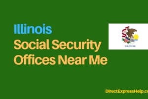 """""""Illinois Social Security Office Locations and Phone Number"""""""